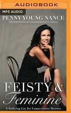 Feisty and Feminine : A Rallying Cry for Conservative Women by Penny Young...