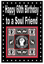 NORTHERN SOUL - HAPPY 60th BIRTHDAY CARD  - (TO A SOUL FRIEND) - BRAND NEW