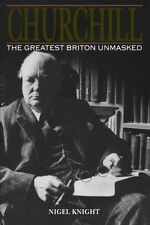 Churchill. The Greatest Briton Unmasked-ExLibrary