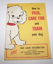 KEN-L FOODS HOW TO FEED, CARE FOR AND TRAIN YOUR DOG