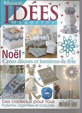 IDEES MAGAZINE N°41 - NOEL : CREEZ DECORS ET LUMIERES DE FETE /CADEAUX POUR TOUS