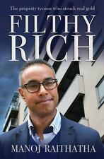 Filthy Rich : The Property Tycoon Who Found His Foundations by Manoj...