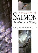 Barbour, Andrew ATLANTIC SALMON : AN ILLUSTRATED HISTORY Paperback BOOK