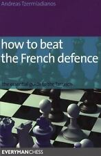 How to Beat the French Defence: The Essential Guide to the Tarrasch (Paperback o