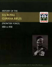 NEW History of the 5th Royal Gurkha Rifles (Frontier Force) 1858 to 1928