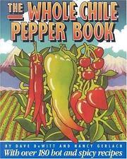 The Whole Chile Pepper Book, Dave Dewitt, Nancy Gerlach, 0316182230, Book, Accep