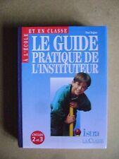 Le guide pratique de l'instituteur cycles 2 et  3 /C10