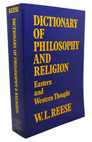 W. L. Reese DICTIONARY OF PHILOSOPHY AND RELIGION :  Eastern and Western Thought
