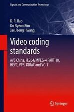Video Coding Standards: Avs China, H.264/mpeg-4 Part 10, Hevc, Vp6, Dirac And...
