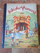 BIBICHE ET FRANCOIS AU CIRQUE PAR BLANCHARD EDITION BARBE 1950