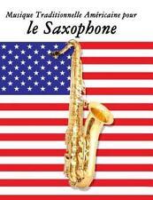 Musique Traditionnelle Américaine Pour le Saxophone : 10 Chansons...