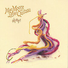 Oh My! * by Mae Moore (CD, Sep-2004, Poetical License)