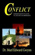 Conflict: Christianity's Love vs. Islam's Submission (Paperback or Softback)