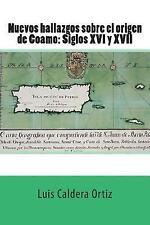 Nuevos Hallazgos Sobre el Origen de Coamo: Siglos XVI y XVII by Luis Caldera...