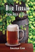 Beer Terrain : From Field to Glass: By Cook, Jonathan LePage, Suzanne