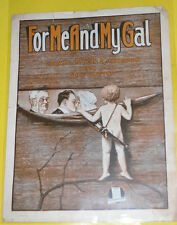For Me And My Gal 1917 Early Sheet Music! Great Cover! See!