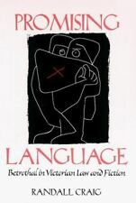 Promising Language: Betrothal in Victorian Law and Fiction, , Craig, Randall, Ne