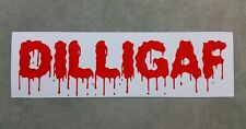 DILLIGAF - Funny Sticker for car or toolbox. Style 5.