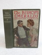 Houghton Townley THE BISHOP'S EMERALDS 1908 W. J. Watt & Co., NY First Edition