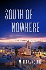 Great suspenseful thriller! South of Nowhere by Minerva Koenig (New hardcover)