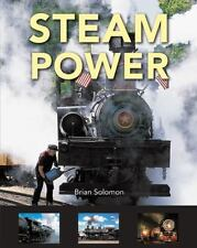 Steam Power by Brian Solomon (2015, Hardcover) More Than 200 Photographs
