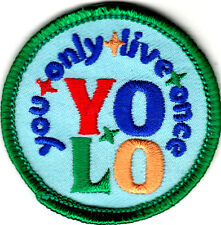 """""""YOU ONLY LIVE ONCE - YOLO"""" Iron On Patch Sayings Words"""