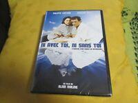 """DVD NEUF """"NI AVEC TOI, NI SANS TOI"""" Philippe LEOTARD, Evelyne BOUIX"""