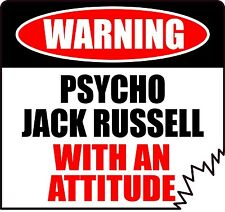 "WARNING PSYCHO JACK RUSSELL WITH AN ATTITUDE 5"" TATTERED EDGE CANINE STICKER"