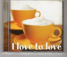 (HK738) I Love To Love, 14 tracks various artists - 2005 CD
