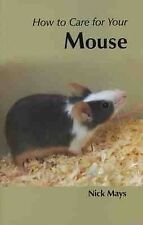 How to Care for Your Mouse by Nick Mays (Paperback, 2001)
