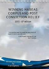 Winning Habeas Corpus and Post Conviction Relief 2015 Revised 6th Edition by...
