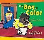 The Boy of Color, by Sherrie Nelson; 2006, Hardcover book