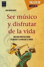 Taller de Música: Ser Músico y Disfrutar de la Vida : Una Guía Práctica Sobre...