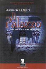 Il palazzo. La saga di Saint German. Vol. 2. - [Gargoyle Books], 2006, 1° ediz..