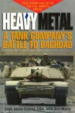Heavy Metal : A Tank Company's Battle to Baghdad by Ron Martz and Jason Conroy (