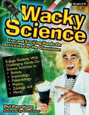 Wacky Science: Fun and Exciting Hands-On Activities for the Classroom (Paperback