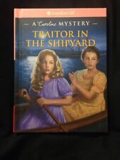 AMERICAN GIRL CAROLINE Traitor in the Shipyard : A Caroline Mystery