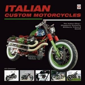 ITALIAN CUSTOM MOTORCYCLES: CHOPPERS-CRUISERS-BOBBERS-TRIKES