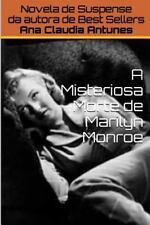 A Misteriosa Morte de Marilyn Monroe by Ana Claudia Antunes (2015, Paperback)