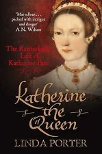 Katherine the Queen, Katherine Parr by Linda Porter (Paperback) New Book