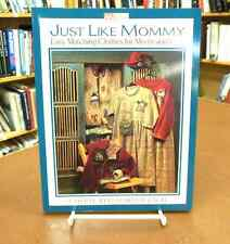 Just Like Mommy: Easy Matching Clothes for Moms and Kids by Jukich