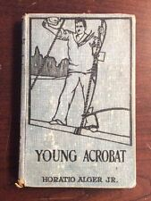 Young Acrobat (Undated, Hardcover) Horatio Alger Jr PreOwnedBook.com