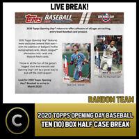 2020 TOPPS OPENING DAY BASEBALL 10 BOX (HALF CASE) BREAK #A671 -  RANDOM TEAMS