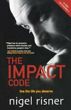 The Impact Code: Live the Life You Deserve,Nigel Risner