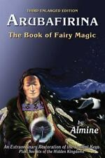 Arubafirina: The Book Of Fairy Magic (3rd Edition): By Almine