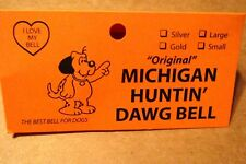 DOG  BELL - MICHIGAN  DAWG  BELL - ORIGINAL   HUNTIN   DAWG   BELL
