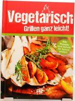 Ratgeber GRILLEN + Vegetarische Rezepte für jede Gelegenheit + Kochbuch (15)