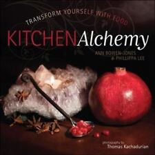 Kitchen Alchemy : Transform Yourself Through Food by Phillippa Lee and Ann Bowe…