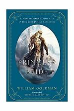 The Princess Bride An Illustrated Edition Classic Tale True Love High Adventure