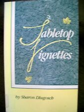 TABLETTOP VIGNETTES SHARON DLUGOSCH 1991 SOFTCOVER/PB
